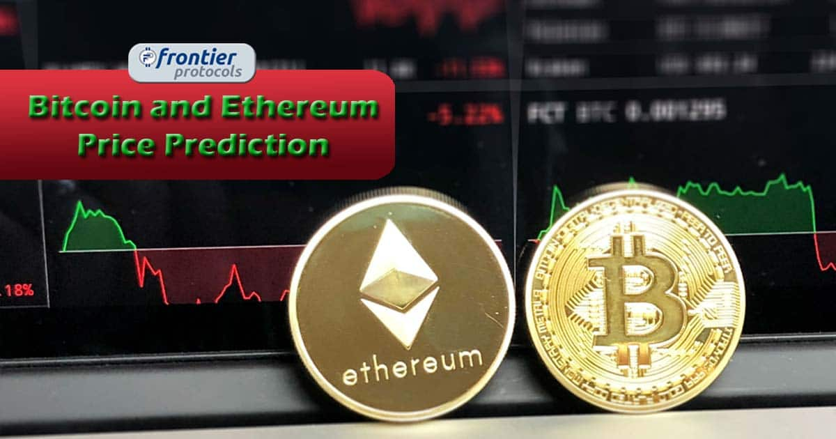 Bitcoin and Ethereum Price Prediction