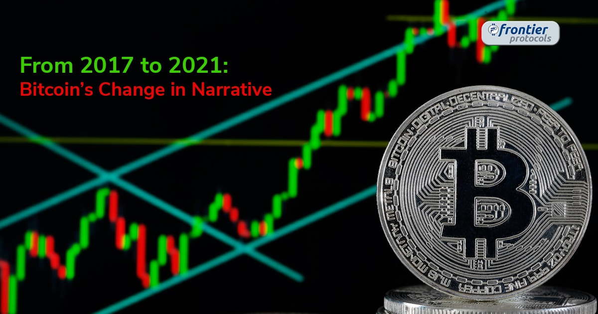 From 2017 to 2021 Bitcoin's Change in Narrative