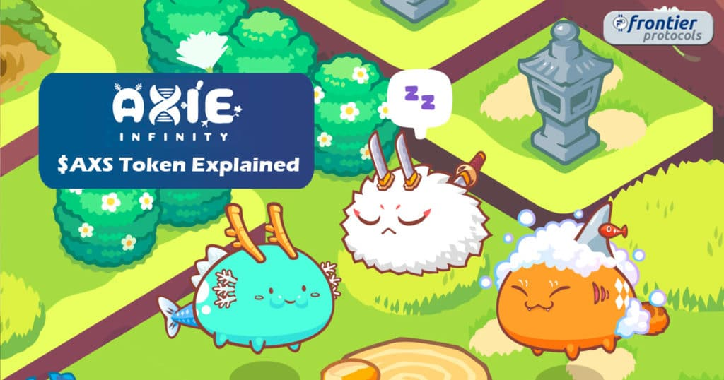 Axie Infinity and $AXS token explained