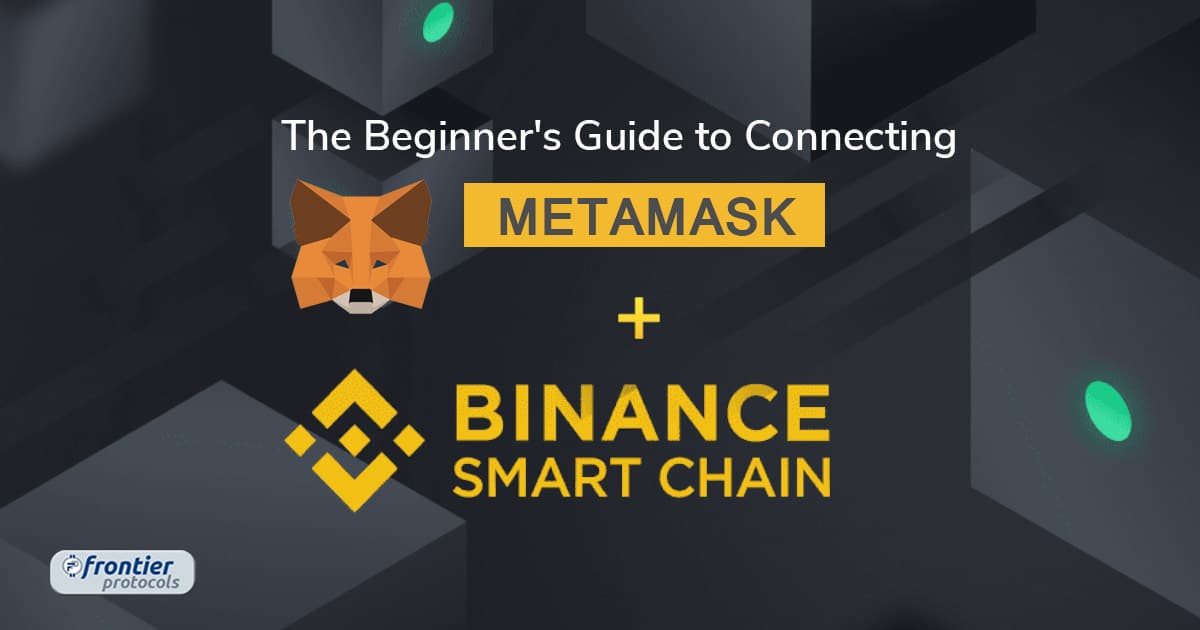 Metamask + Binance Smart Chain